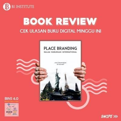 BOOK REVIEW: Place Branding Dalam Hubungan International