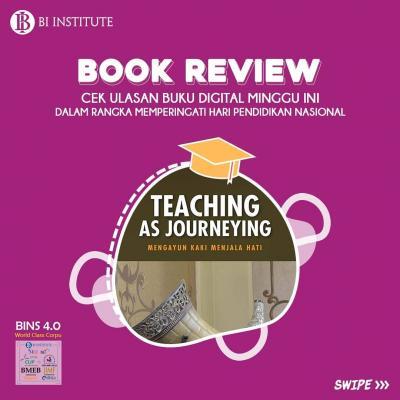 BOOK REVIEW | Teaching as Journeying: Mengayun Kaki Menjala Hati