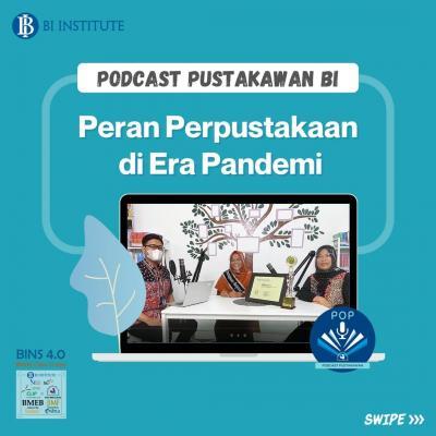 Podcast Pustakawan Bank Indonesia: Peran Perpustakaan di Era Pandemi