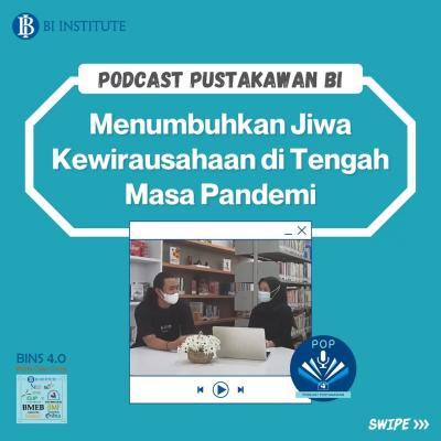 ????? Podcast Pustakawan Bank Indonesia ?????Menumbuhkan Jiwa Kewirausahaan di Tengah Masa Pandemi