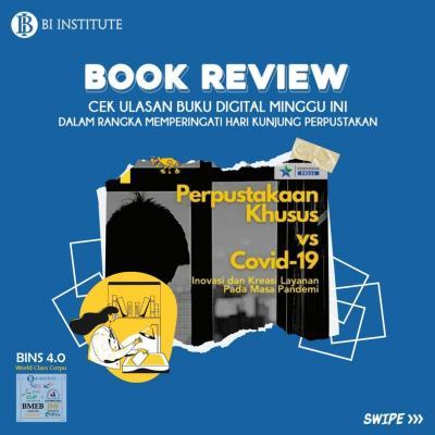 BOOK REVIEW: Perpustakaan Khusus Covid 19: Inovasi dan Kreasi Layanan Pada Masa Pandemi