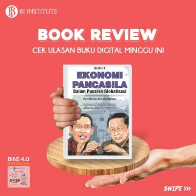 BOOK REVIEW: Buku 2 Ekonomi Pancasila dalam Pusaran Globalisasi: Pemikiran dan Kebijakan